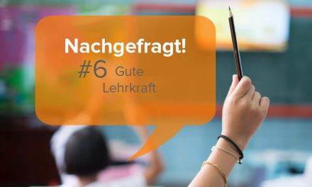 Die perfekte Lehrkraft – Nachgefragt!