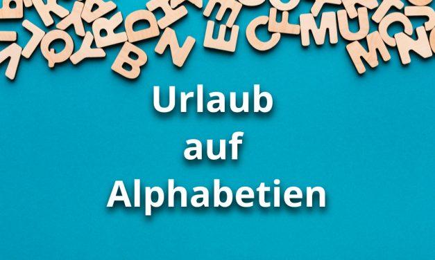 Urlaub auf Alphabetien