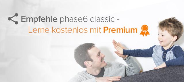 Empfehle phase6 classic und lerne kostenlos!