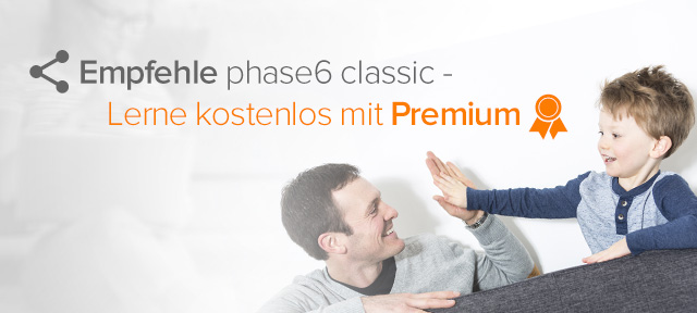 Empfehle phase6 classic & lerne kostenlos